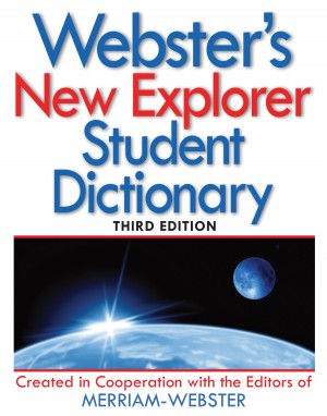 Webster's New Explorer Student Dictionary, Third Edition