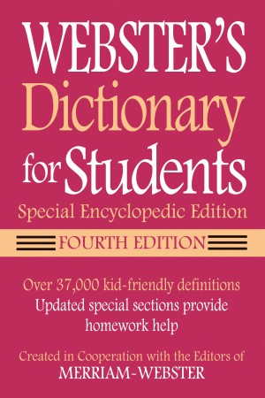 Webster's Dictionary for Students, Special Encyclopedic Edition, Fourth Edition